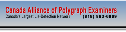 Canada Alliance of Polygraph Examiners - Canada's Largest Lie Detection Network